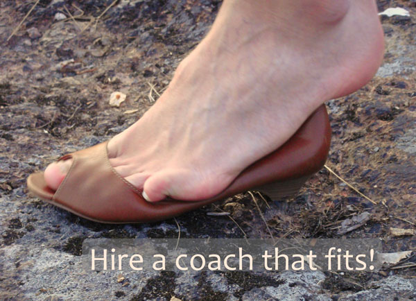Know what fits with you when you're looking for a coach.